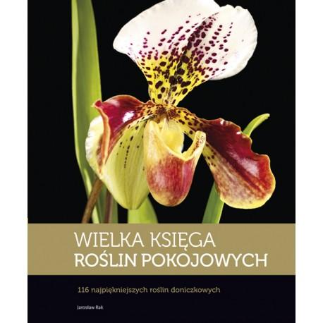 Wielka księga roślin pokojowych - kolekcja jubileuszowa