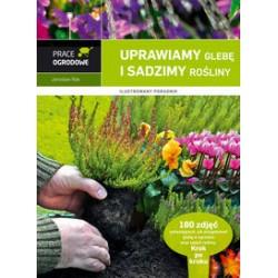Uprawiamy glebę i sadzimy kwiaty
