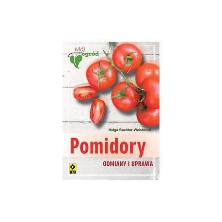 Pomidory. Odmiany i uprawa