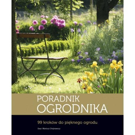 Poradnik ogrodnika. 99 kroków do pięknego ogrodu