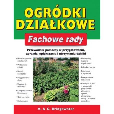 Ogródki działkowe. Fachowe rady