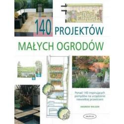 140 projektów małych ogrodów