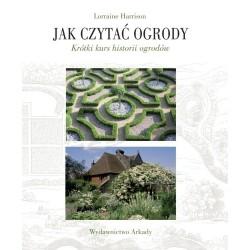 Jak czytać ogrody. Krótki kurs historii ogrodów