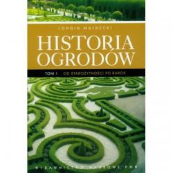 Historia ogrodów tom 1. Od starożytności po barok