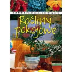 Rośliny pokojowe. Praktyczna encyklopedia