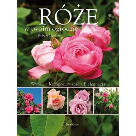 Róże w twoim ogrodzie