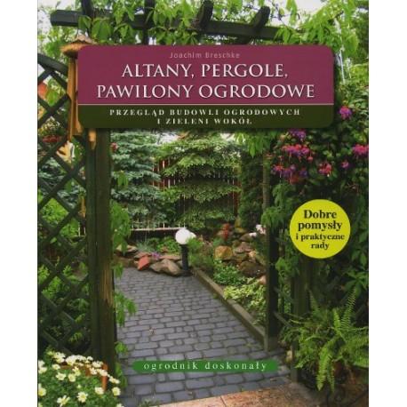 Altany, pergole, pawilony ogrodowe
