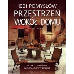 1001 pomysłów. Przestrzeń wokół domu