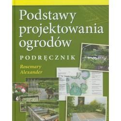 Podstawy projektowania ogrodów. Podręcznik