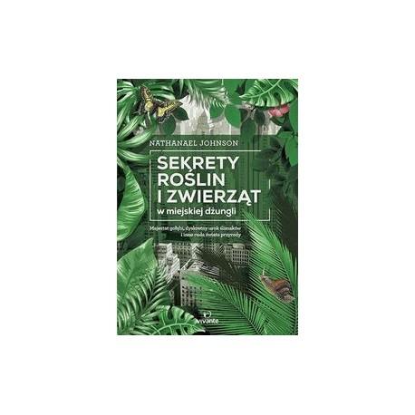 Sekrety roślin i zwierząt w miejskiej dżungli
