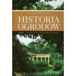 Historia ogrodów. Tom 2. Od XVIII wieku do współczesności