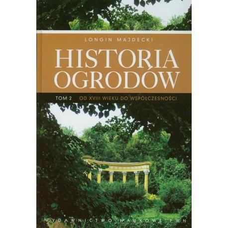 Historia ogrodów tom 2. Od XVIII wieku do współczesności