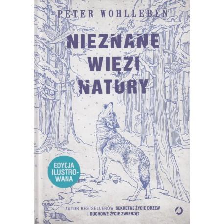 NIEZNANE WIĘZI NATURY (edycja ilustrowana)
