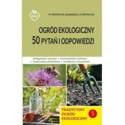 Ogród ekologiczny. 50 pytań i odpowiedzi