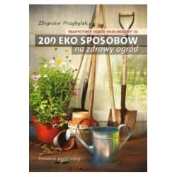 200 eko sposobów na zdrowy ogród